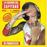 DJ Francesco - La Canzone Del Capitano